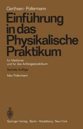 Einführung in das Physikalische Praktikum: für Mediziner und für das Anfängerpraktikum, Ausgabe 6