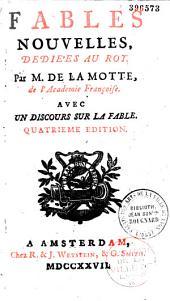 Fables nouvelles dediées au roi : avec un Discours sur la fable par M. de La Motte...