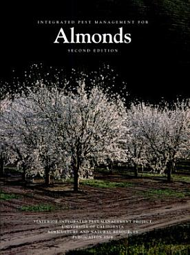 Integrated Pest Management for Almonds  2nd Edition PDF