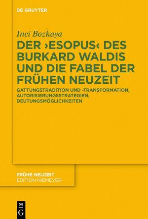 Der    Esopus    des Burkard Waldis und die Fabel der Fr  hen Neuzeit PDF