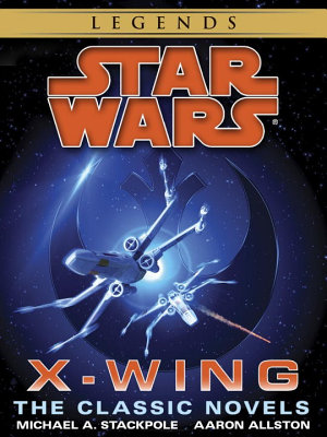 The X Wing Series  Star Wars Legends 9 Book Bundle PDF