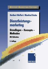 Dienstleistungsmarketing: Grundlagen - Konzepte - Methoden, Ausgabe 3