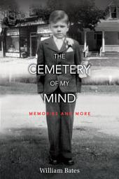The Cemetery of My Mind: Memories and More