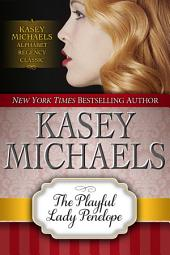 The Playful Lady Penelope (Alphabet Regency Romance)