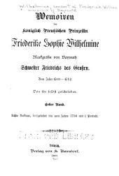 Memoiren der königlich preussischen prinzessin Friederike Sophie Wilhelmine, markgräfin von Bayreuth, schwester Friedrichs des Grossen: Vom jahre 1709-1742