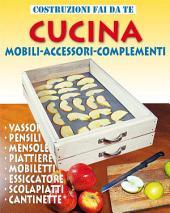 CUCINA: Mobili - Accessori - Complementi