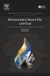 Sustainable Shale Oil and Gas: Analytical Chemistry, Geochemistry, and Biochemistry Methods