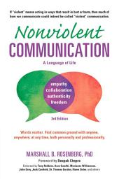 Nonviolent Communication: A Language of Life, 3rd Edition: Life-Changing Tools for Healthy Relationships, Edition 3