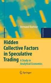 Hidden Collective Factors in Speculative Trading: A Study in Analytical Economics, Edition 2