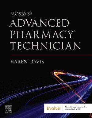 Mosby s Advanced Pharmacy Technician E Book