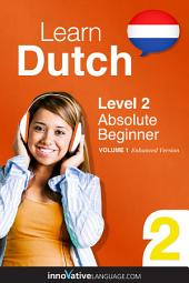 Learn Dutch - Level 2: Absolute Beginner: Volume 1: Lessons 1-25
