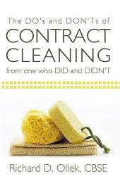 The Do's and Don'ts of Contract Cleaning from One Who Did and Didn't