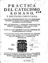 Practica del catecismo romano y doctrina christiana: sacada principalmente de los catecismos de San Pio V y Clemente VIII ...
