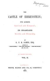 The Castle of Ehrenstein: Its Lords, Spiritual and Temporal, Its Inhabitants, Earthly and Unearthly, Volume 2