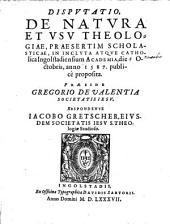 Disp., de natura et usu theologiae, praesertim scholasticae