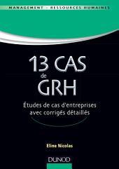 13 Cas de GRH: Etudes de cas d'entreprises avec corrigés détaillés