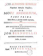 Joh. Alphonsi Borelli De motu animalium