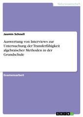 Auswertung von Interviews zur Untersuchung der Transferfähigkeit algebraischer Methoden in der Grundschule