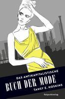 Das antikapitalistische Buch der Mode PDF