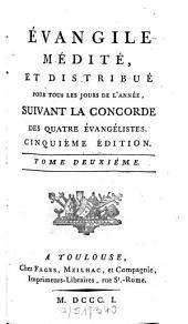 Évangile médité et distribué pour tous les jours de l'année, suivant la concorde des quatre évangélistes: Volume2