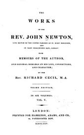 The Works of the Rev. J. Newton ...: With the Memoirs of the Author and General Remarks on His Life, Connections, and Character, Volume 5