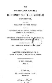 The sacred and profane history of the world connected. With the treatise on the creation and fall of man: Volume 1