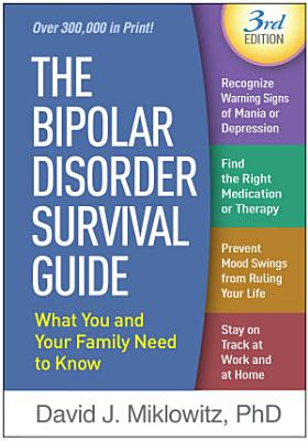 The Bipolar Disorder Survival Guide, Third Edition