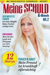 Meine Schuld 2 – Romanzeitschrift: Was Frauen Berichten: Schonungslos – Indiskret