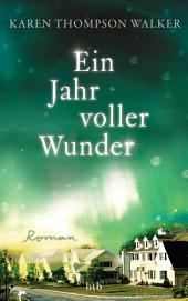 Ein Jahr voller Wunder: Roman