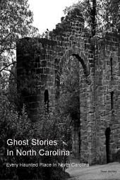 Ghost Stories In North Carolina:: Every Haunted Place In North Carolina