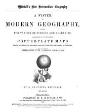 A System of Modern Geography: Designed for the Use of Schools and Academies; Illustrated by 23 Copper-plate Maps, Drawn and Engraved Expressly for this Work from the Latest Authorities ...