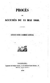 Procès des accusés du 15 mai 1848: attentat contre l'Assemblée nationale
