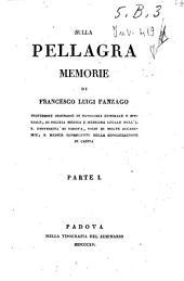 Sulla pellagra. Memorie di Francesco Luigi Fanzago ... Parte 1. [-2.]