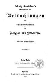 Sämmtliche Werke: aus dem Französischen. Betrachtungen über verschiedene Gegenstände der Religion und Sittenlehre ; 1. 1