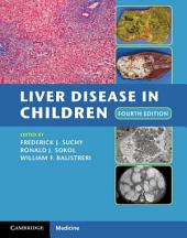 Liver Disease in Children: Edition 4