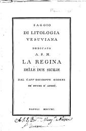 Saggio di litologia vesuviana dedicato a S.M. la regina delle Due Sicilie dal cav. Giuseppe Gioeni de' duchi d'Angiò