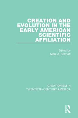 Creation and Evolution in the Early American Scientific Affiliation