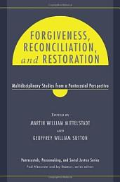 Forgiveness, Reconciliation, and Restoration