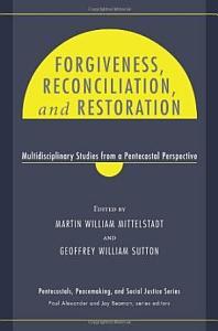 Forgiveness  Reconciliation  and Restoration PDF