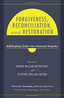 Forgiveness  Reconciliation  and Restoration Book