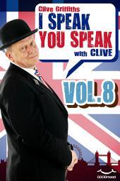 I speak you speak with Clive Vol.8