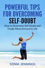 Powerful Tips For Overcoming Self-Doubt