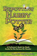Repotting Harry Potter  A Professor s Book By Book Guide for the Serious Re Reader Book