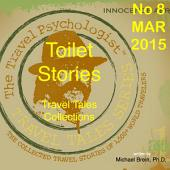 Travel Tales Collections: Toilet Stories: No.8 Mar 2015: Travel Tales of Toilets