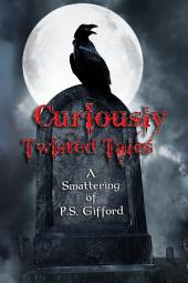 Curiously Twisted Tales: A Smattering of P.S. Gifford