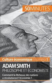 Adam Smith philosophe et économiste : Comment la Richesse des nations a-t-elle révolutionné l'économie ?