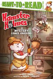 Hamster Holmes, A Mystery Comes Knocking: With Audio Recording