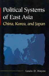 Political Systems of East Asia: China, Korea, and Japan