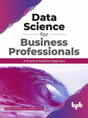 Data Science for Business Professionals PDF