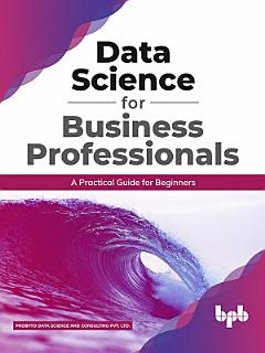 Data Science for Business Professionals Book